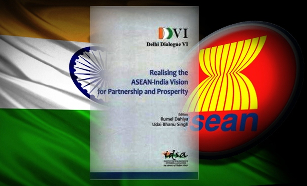 Delhi Dialogue VI: Realising the ASEAN-India Vision for Partnership and Prosperity