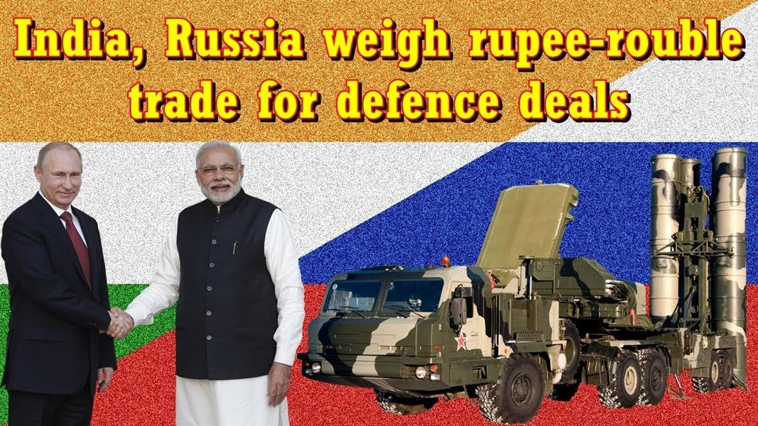 India, Russia weigh rupee-rouble trade for defence deals